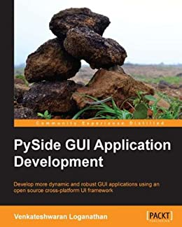 PySide GUI Application Development by [Loganathan, Venkateshwaran]