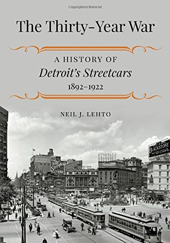 Michigan Trolley (The Thirty-Year War: A History of Detroit's Streetcars, 1892-1922)