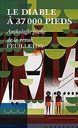 Le diable à 37 000 pieds : Anthologie poche de la revue Feuilleton