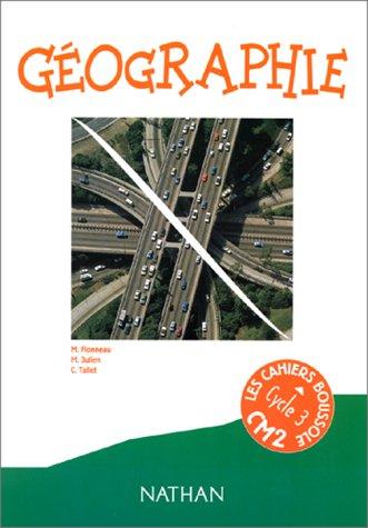 Géographie CM2. Cahier de l'élève par Monique Flonneau