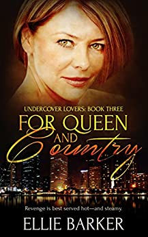 For Queen and Country (Undercover Lovers Book 3) by [Barker, Ellie]