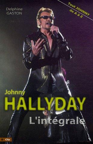 L'intégrale Johnny Hallyday : Tout Johnny de A à