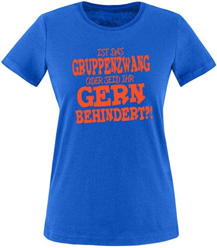 EZYshirt® Ist das Gruppenzwang oder seid ihr gern behindert Damen Rundhals T-Shirt Royal/Orange