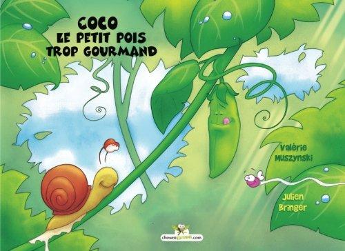 Coco le petit pois trop gourmand par Mrs Valérie Muszynski