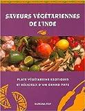 Telecharger Livres SAVEURS VEGETARIENNES DE L INDE Un nouveau guide en couleurs des plats vegetariens exotiques et delicieux de l Orient mysterieux (PDF,EPUB,MOBI) gratuits en Francaise
