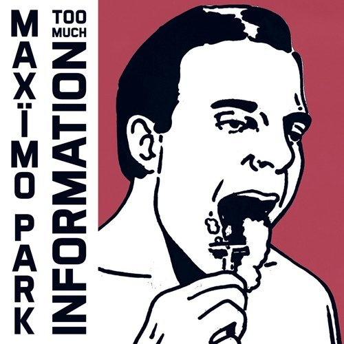 Too Much Information by Maximo Park (2014-02-04)