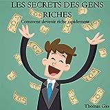 les secrets des gens riches comment devenir riche rapidement