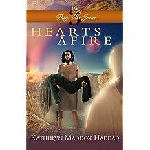 Hearts Afire (They Met Jesus Book 3)