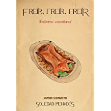 Freír, freír, freír (Spanish Edition)