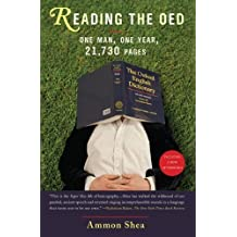 Reading the OED: One Man, One Year, 21,730 Pages by Ammon Shea (2009-05-05)