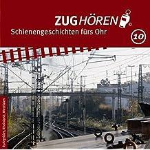 ZUGhören 10 Ruhrgebiet, Rheinland, Westfalen: Schienengeschichten fürs Ohr