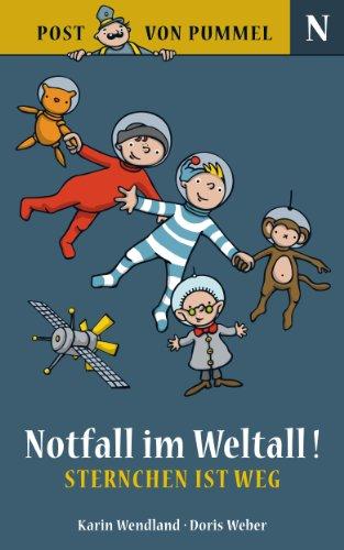 Notfall im Weltall! - Sternchen ist weg: Kindergeschichte zum Vorlesen (Post von Pummel 2)