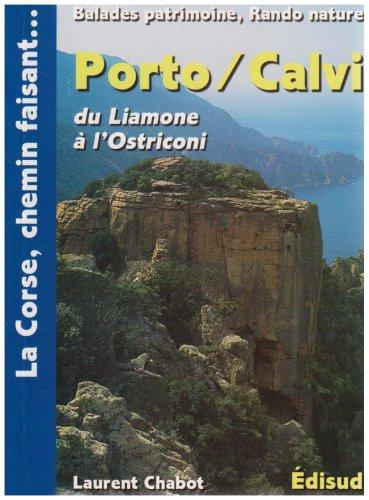 Porto/Calvi : Du Liamone à l'Ostriconi : Cargese, Vico, golfe de Porto... balades patrimoine, rando nature par Laurent Chabot