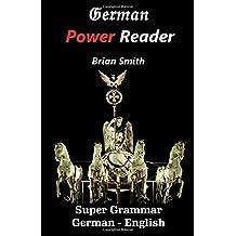 German Power Reader: Super Grammar