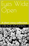 Eyes Wide Open: A short story collection