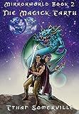 Mirrorworld Book 2 - The Magick Earth