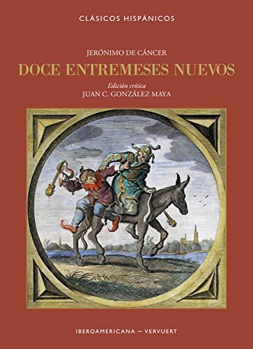 Doce entremeses nuevos (Clásicos Hispánicos nº 18) eBook: Jerónimo ...