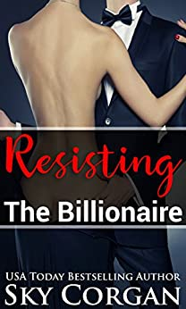 Resisting the Billionaire (The Jack Kemble Duet Book 2) by [Corgan, Sky]