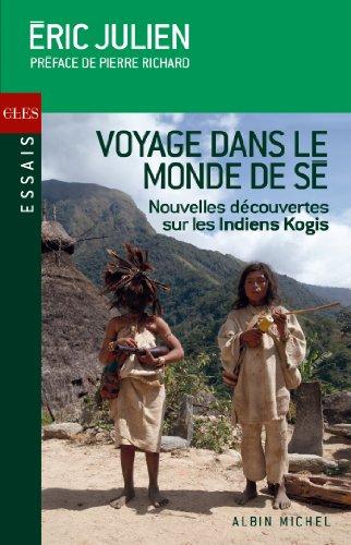Voyage dans le monde de Sé : Nouvelles révélations sur les Indiens Kogis (A.M. CLES