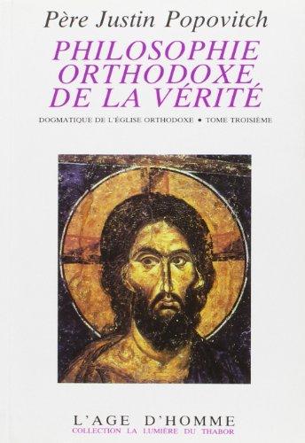 Philosophie orthodoxe de la vérité : Dogmatique de l'Eglise orthodoxe