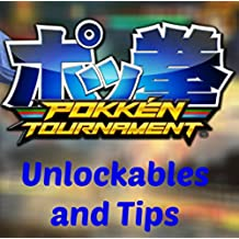 Pokken Tournament Unlockables Guide, Tips, Tricks, and More! (English Edition)
