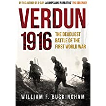 Verdun 1916: The Deadliest Battle of the First World War (Fifty Defining Fixtures)