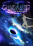 #10: The Grandmaster: Across the Black Hole