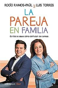 La pareja en familia par  Luis Torres/Rocío Ramos-Paúl