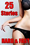 EROTICA: 25 XXX Stories - HARD AND FAST