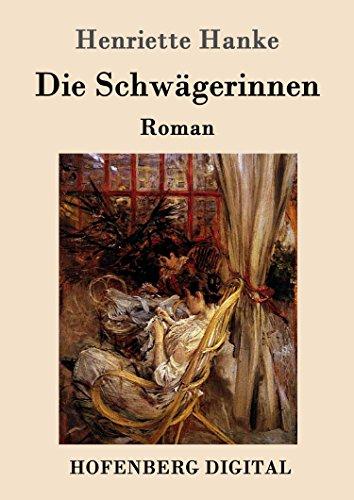 Die Schwägerinnen: Roman