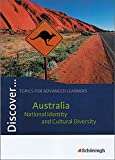 Discover...Topics for Advanced Learners: Discover: Australia - National Identity and Cultural Diversity: Schülerheft
