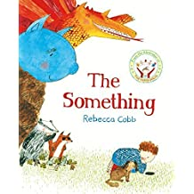 The Something by Rebecca Cobb (2015-03-26)
