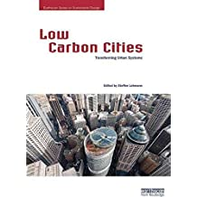 [Low Carbon Cities: Transforming Urban Systems] (By: Steffen Lehmann) [published: November, 2014]