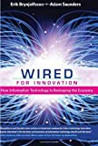 Wired for Innovation: How Information Technology Is Reshaping the Economy (MIT Press) by Erik Brynjolfsson (2009-09-11)