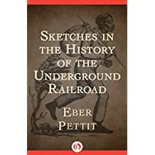 Sketches in the History of the Underground Railroad (English Edition)