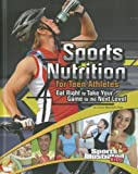 Sports Nutrition for Teen Athletes: Eat Right to Take Your Game to the Next Level (Sports Illustrated Kids: Sports Training Zone) by Dana Meachen Rau (2012-01-06)