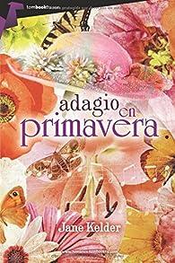 Adagio en primavera par Jane Kelder