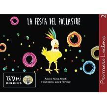 La festa del pollastre: Qui podria convidar un pollastre a la seva festa? L'ajudes?: Volume 2 (Primers Lectors)
