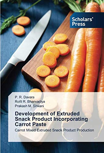 Development of Extruded Snack Product Incorporating Carrot Paste: Carrot Mixed Extruded Snack Product Production