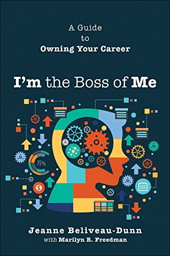 I'm the Boss of Me: A Guide to Owning Your Career (English Edition)
