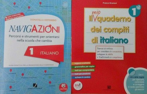 NAVIGAZIONI 1 Italiano, guida didattica + IL MIO QUADERNO DEI COMPITI DI Italiano 1 - Per la Scuola primaria