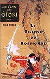 Le Clan des Otori, tome 1 : Le Silence du rossignol