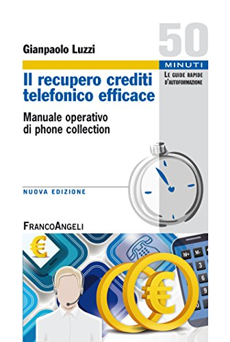 il-recupero-crediti-telefonico-efficace-manuale-operativo-di-phone-collection-manuale-operativo-di-p