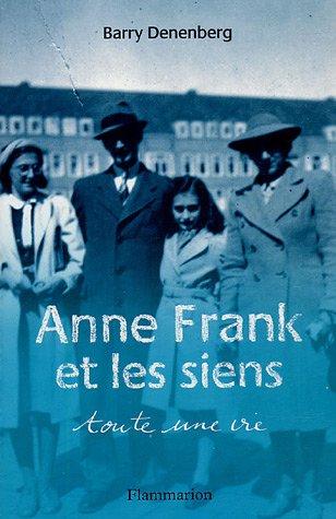 Anne Frank et les siens : Toute une vie