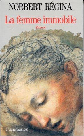 La femme immobile par Norbert Régina