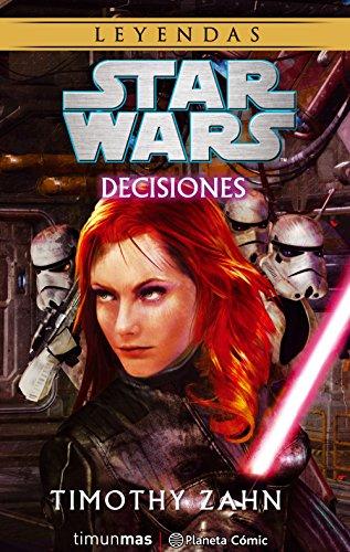 Star Wars Decisiones (novela) (Star Wars: Novelas) por Timothy Zahn