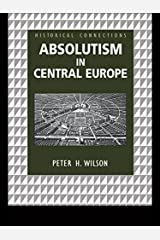 Absolutism in Central Europe (Historical Connections) (English Edition) Versión Kindle