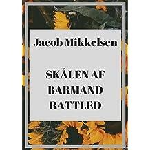 Skålen af barmand rattled (Danish Edition)