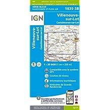 Villeneuve-sur-Lot - Castelmoron-sur-Lot 2014: IGN1839 (Top 25 & série bleue - Carte de randonnée)