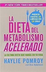 La dieta del metabolismo acelerado: Come m?, pierde m? (Spanish Edition) by Haylie Pomroy (2013-11-05)